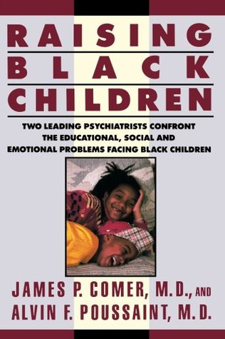 Raising Black Children- by J.P. Comer, $13.95