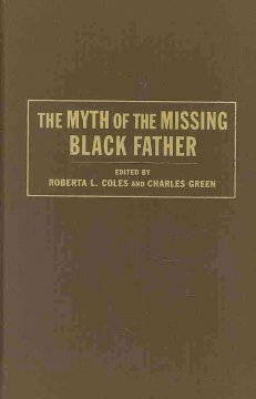 The Myth of the Missing Black Father- by Roberta Coles, $34.95