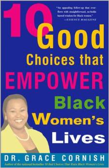 10 Good choices that empower Black Women?s Lives by Grace Cornish, $12.00