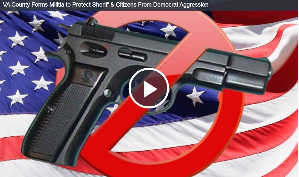 VA County Forms Militia to Protect Sheriff & Citizens From Democrat Aggression