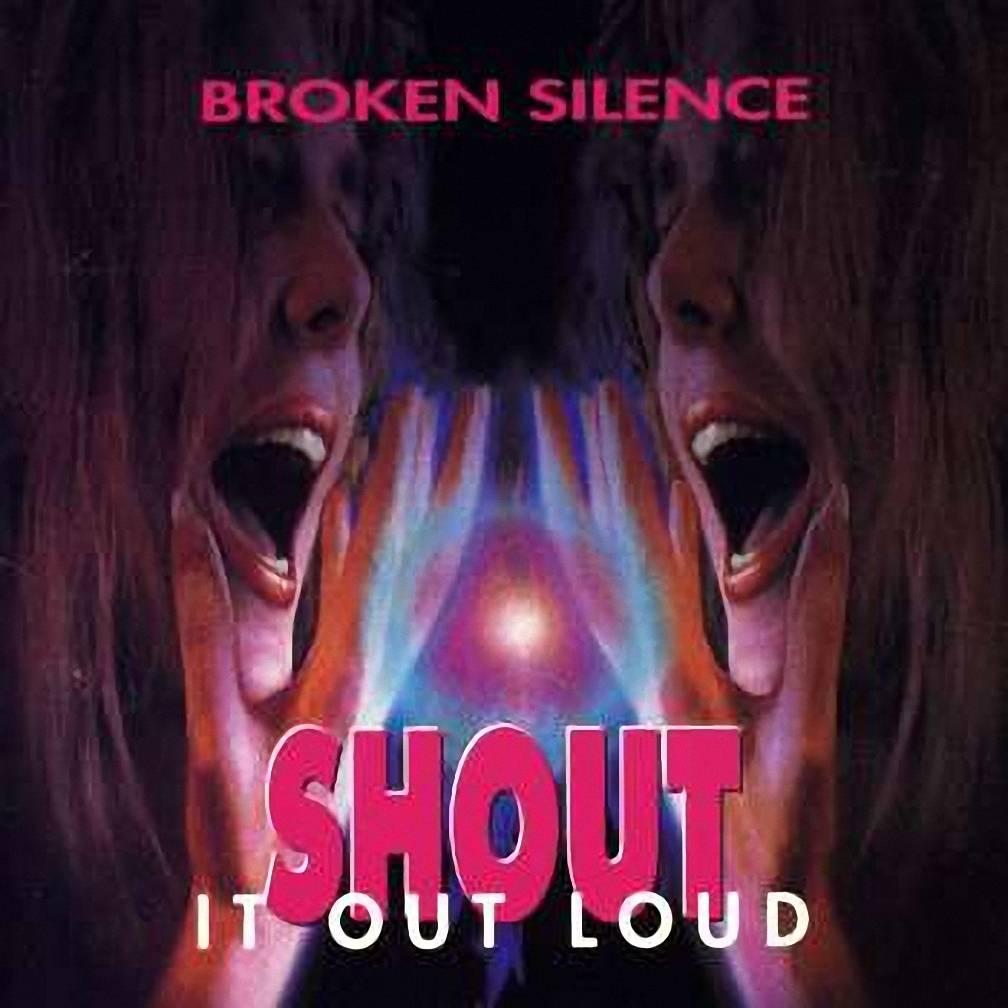 Broken Silence - Shout It Out Loud 1994