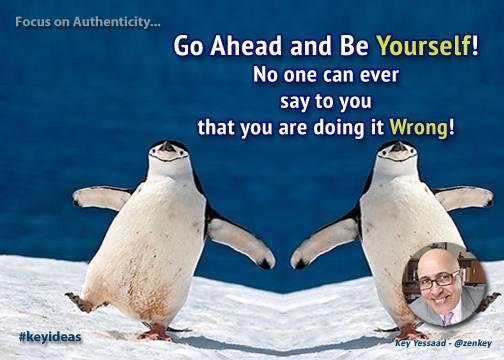 Focus on Authenticity...