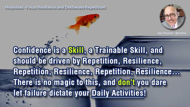 Focus on Resilience and Deliberate Repetition!