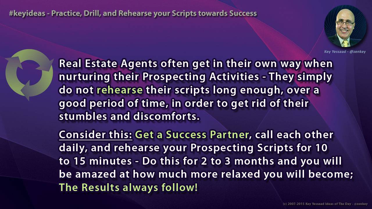 Practice, Drill, and Rehearse your Scripts towards Success