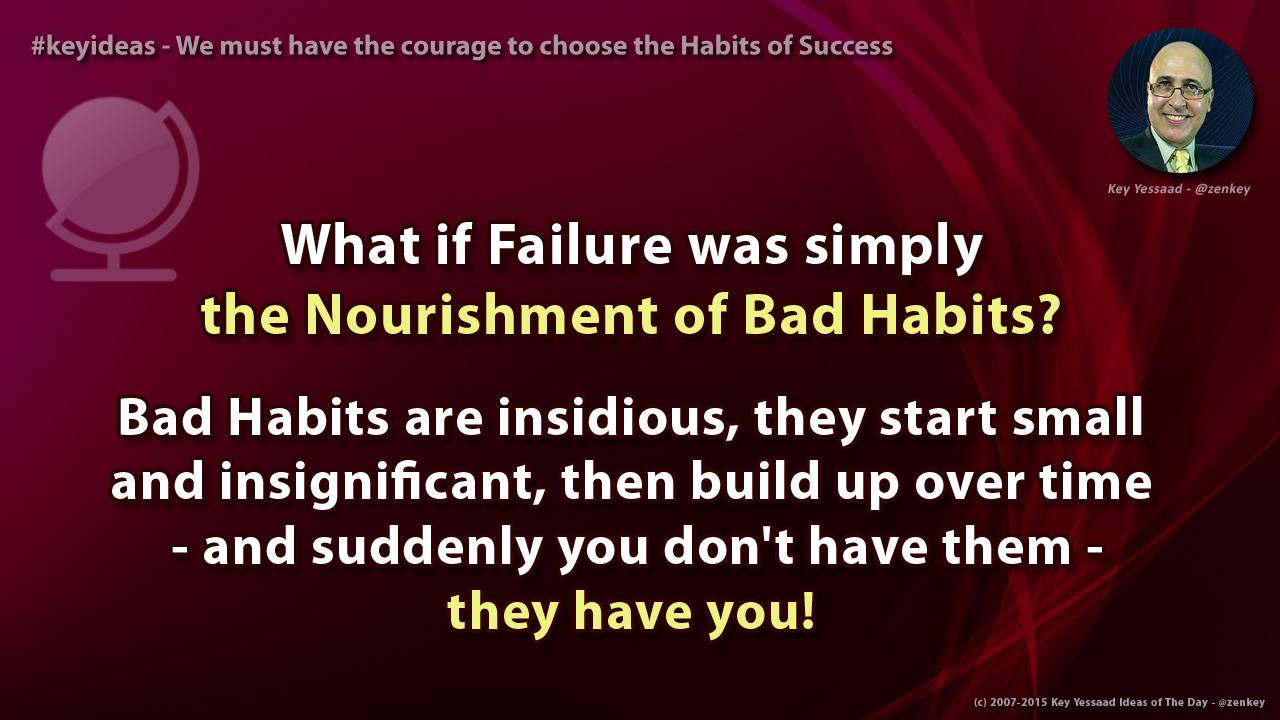 We must have the courage to choose the Habits of Success