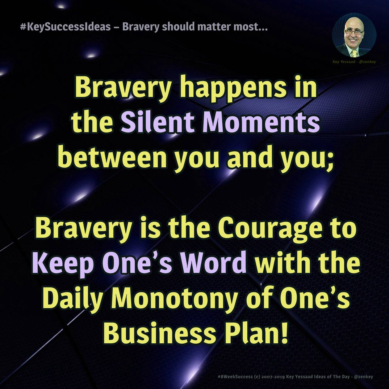 #KeySuccessIdeas - Bravery should matter most...