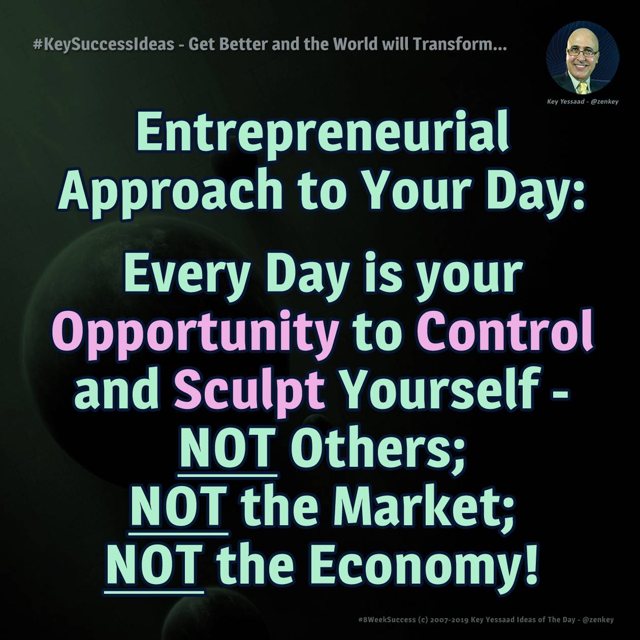 #KeySuccessIdeas - Get Better and the World will Transform...