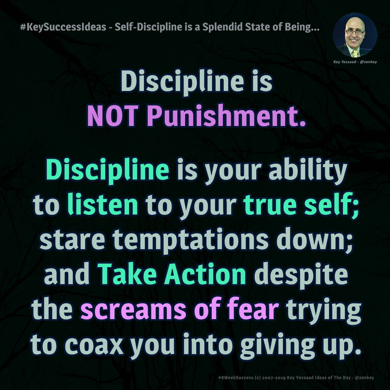 #KeySuccessIdeas - Self-Discipline is a Splendid State of Being...