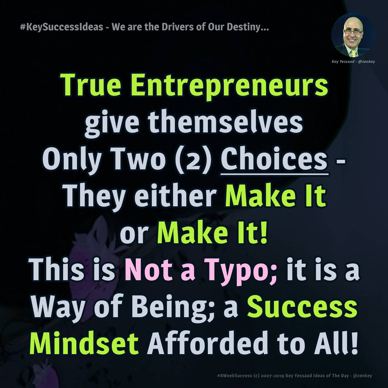 #KeySuccessIdeas - We are the Drivers of Our Destiny...