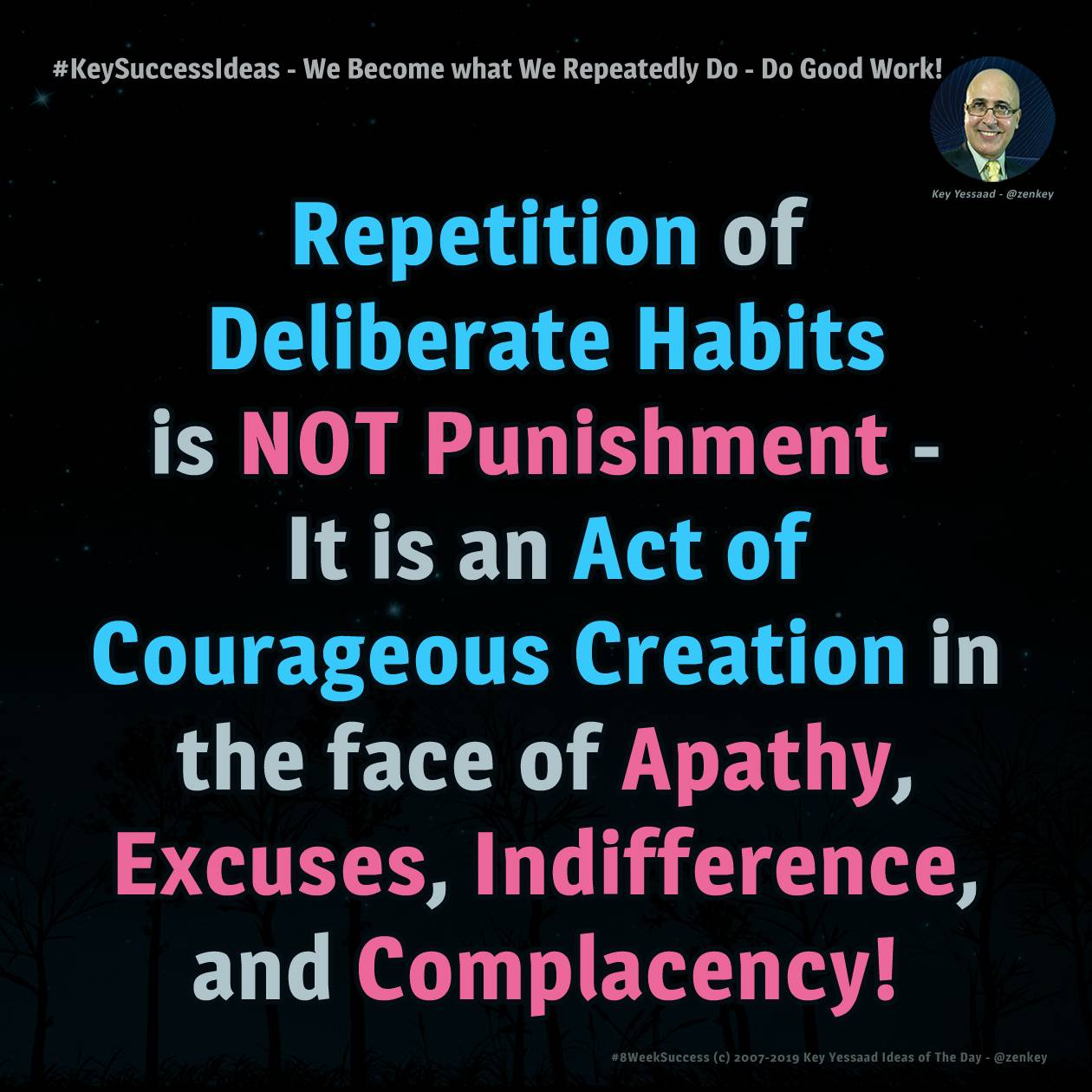 #KeySuccessIdeas - We Become what We Repeatedly Do - Do Good Work!