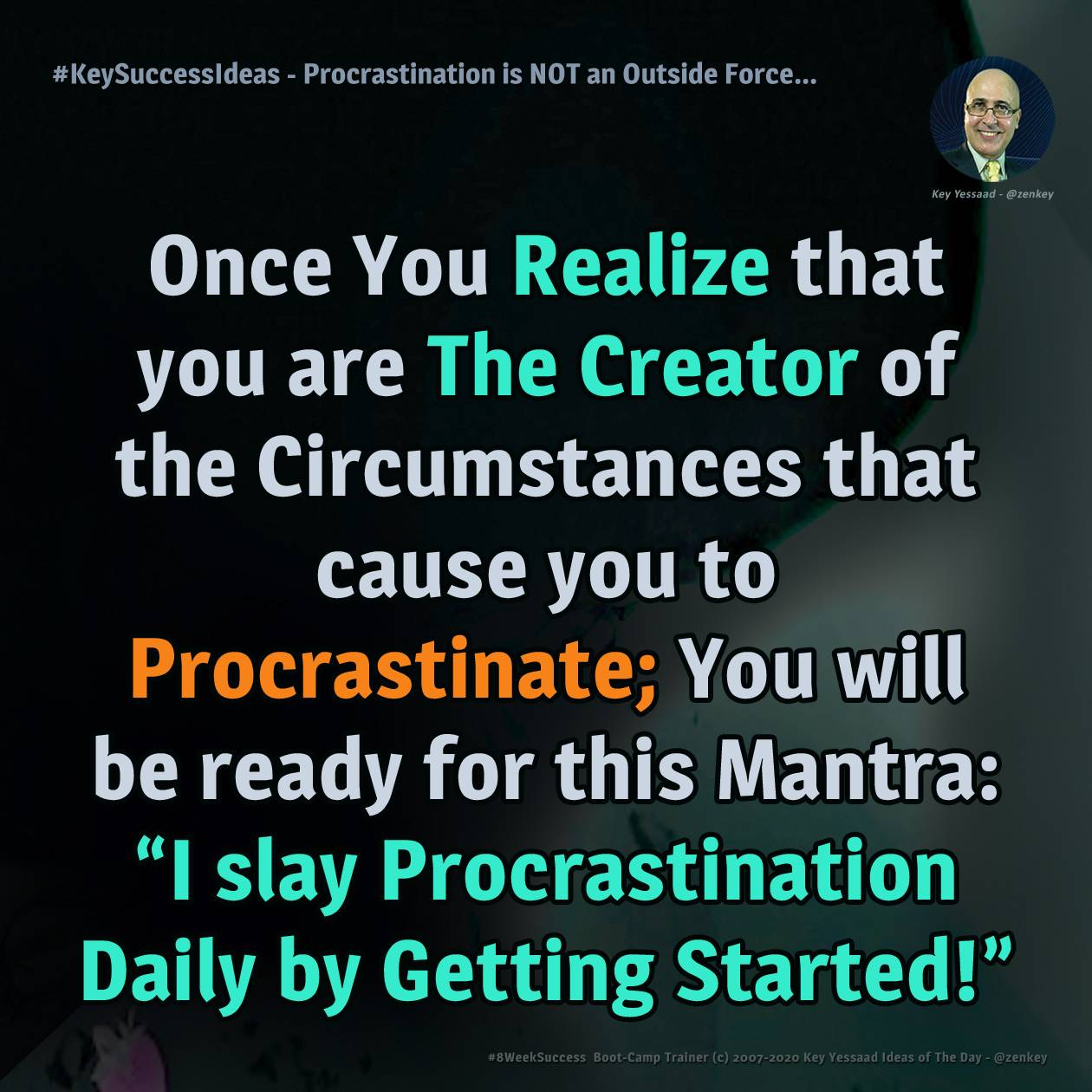#KeySuccessIdeas - Procrastination is NOT an Outside Force...