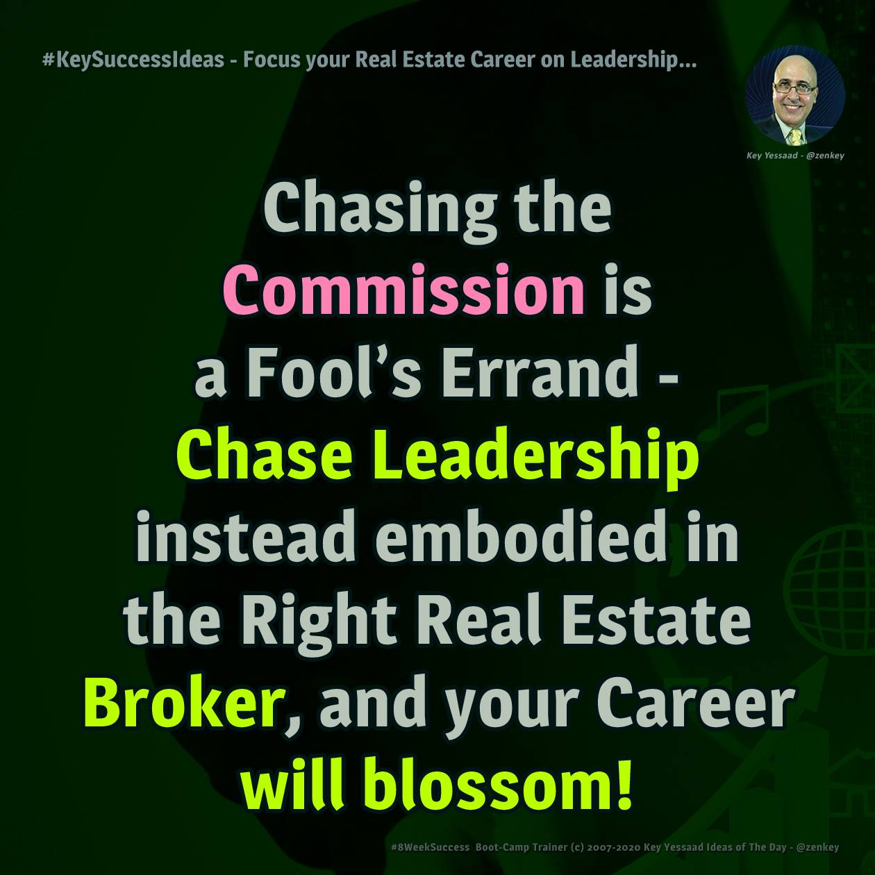 #KeySuccessIdeas - Focus your Real Estate Career on Leadership...