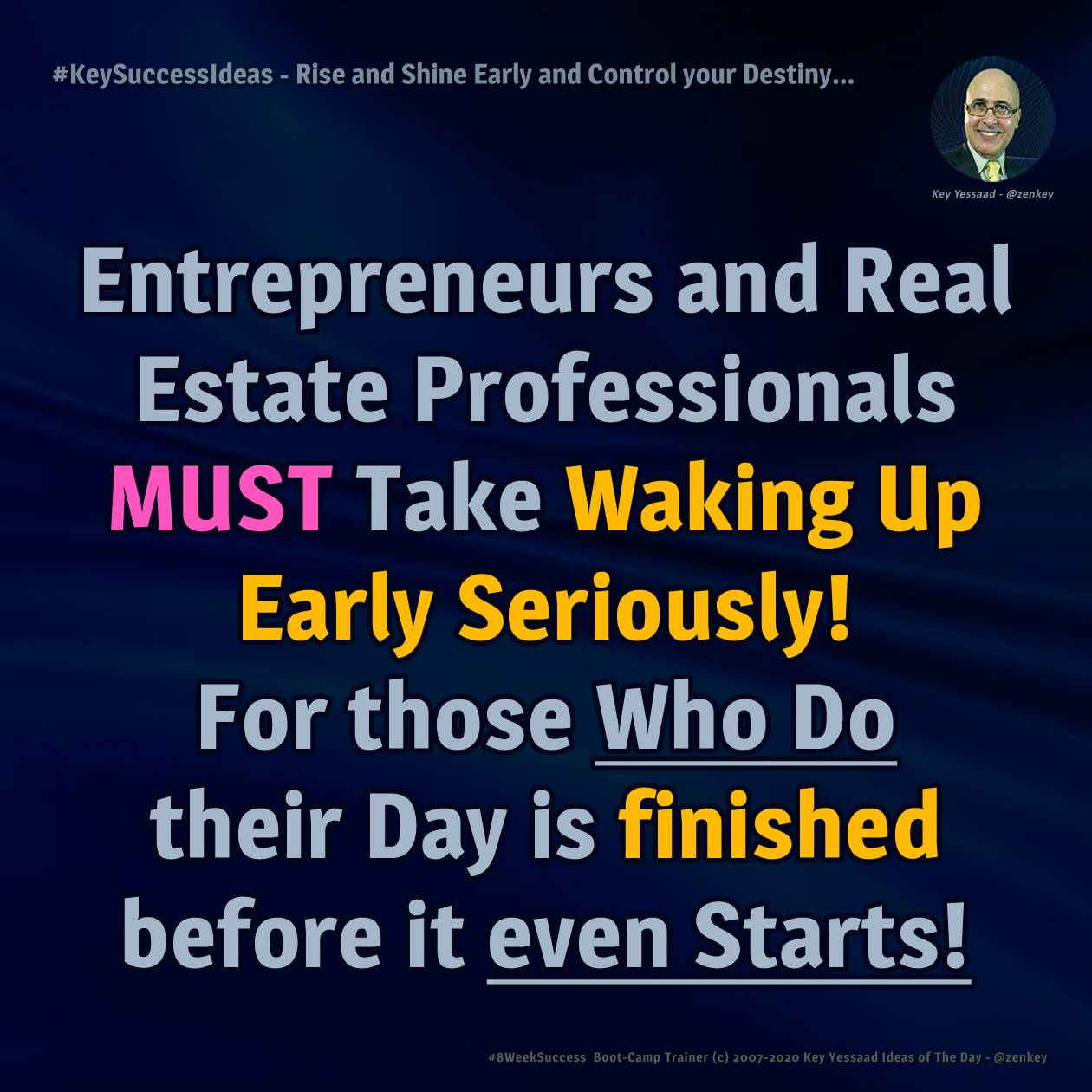 Rise and Shine Early and Control your Destiny... - #KeySuccessIdeas