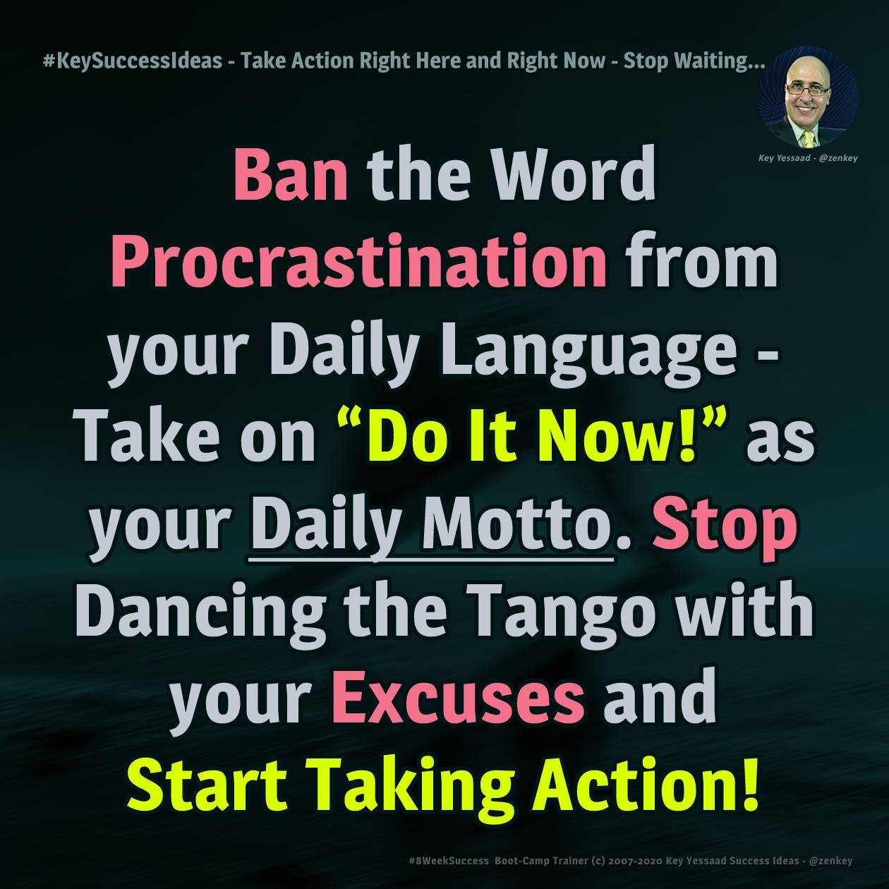 Take Action Right Here and Right Now - Stop Waiting... - #KeySuccessIdeas