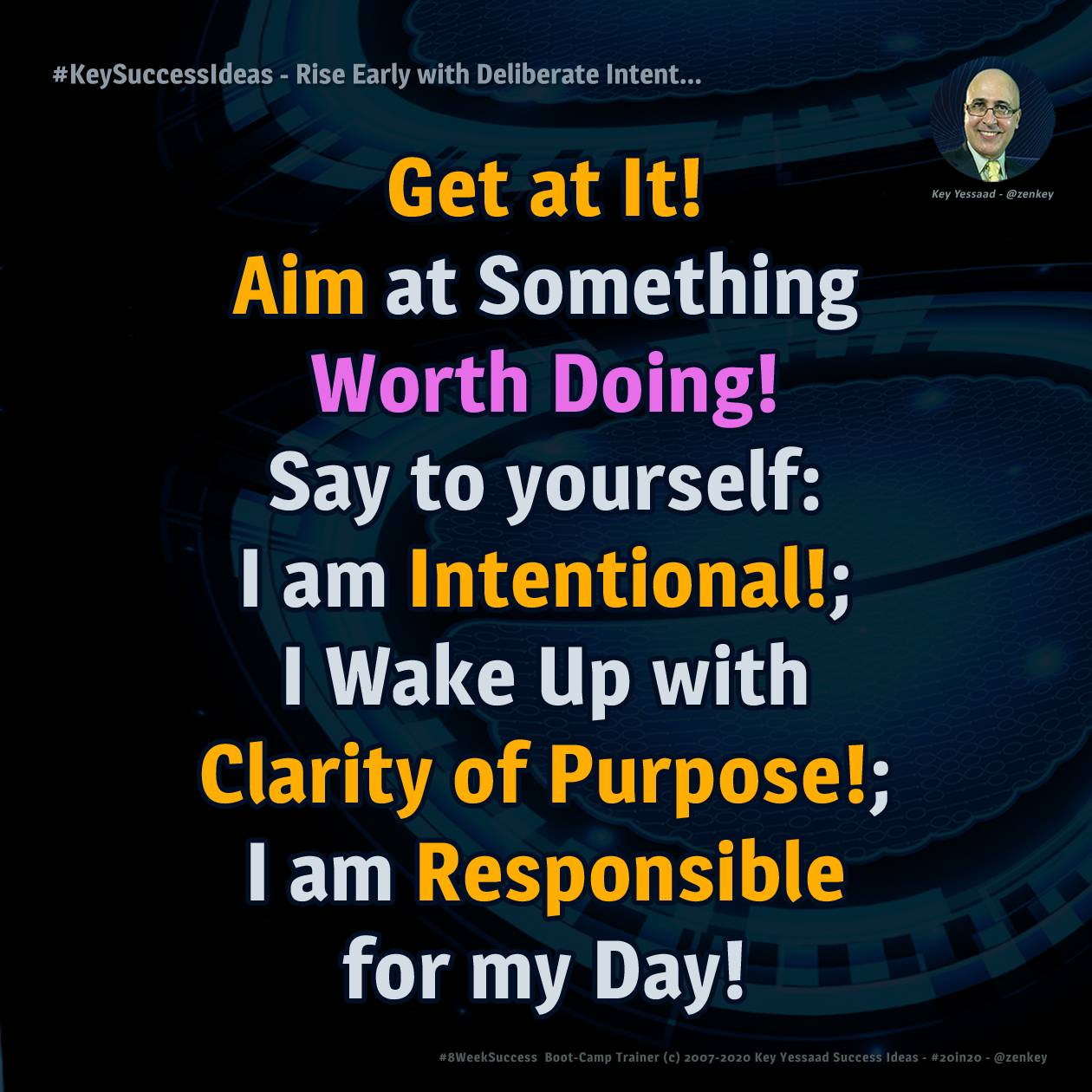 Rise Early with Deliberate Intent... - #KeySuccessIdeas