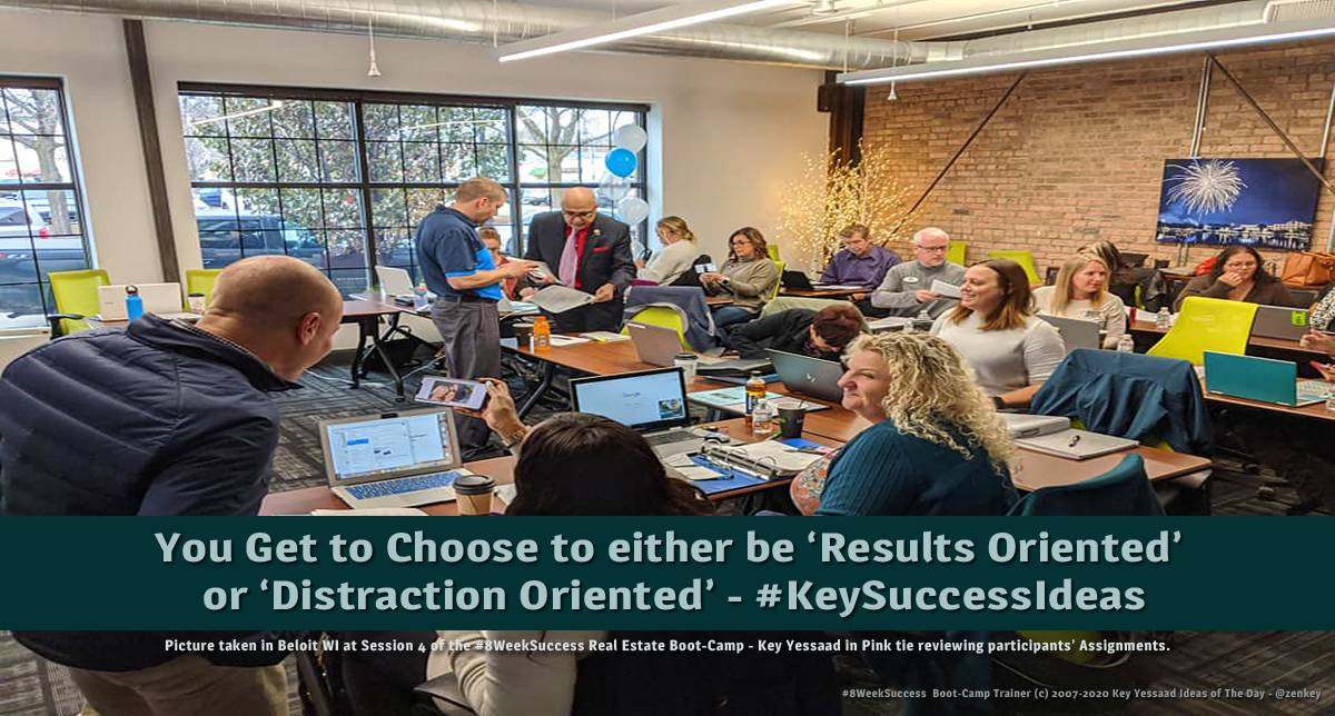 Be 'Results Oriented' or 'Distractions Oriented' - #KeySuccessIdeas