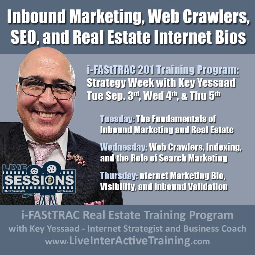 Week of Sep 3rd Sessions: Inbound Marketing, Web Crawlers, SEO, and Real Estate Internet Bios - #LiveTrainingRE