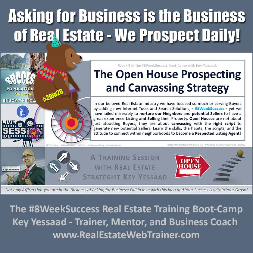 Asking for Business is the Business of Real Estate - We Prospect Daily! - Week 3 Jun 2020 - #8WeekSuccess