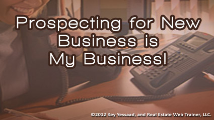 Prospecting is the Business of Real Estate