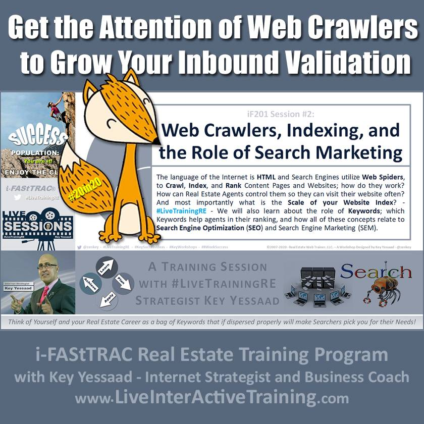 Get the Attention of Web Crawlers to Grow Your Inbound Validation - iF201-02 Feb 2020 - #LiveTrainingRE