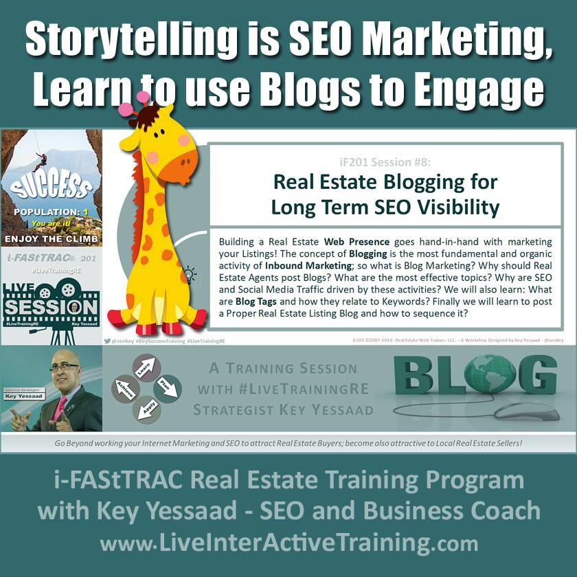 Storytelling is SEO Marketing; Learn to use Blog Posts to Engage - iF201-08 Aug 2019 - #LiveTrainingRE