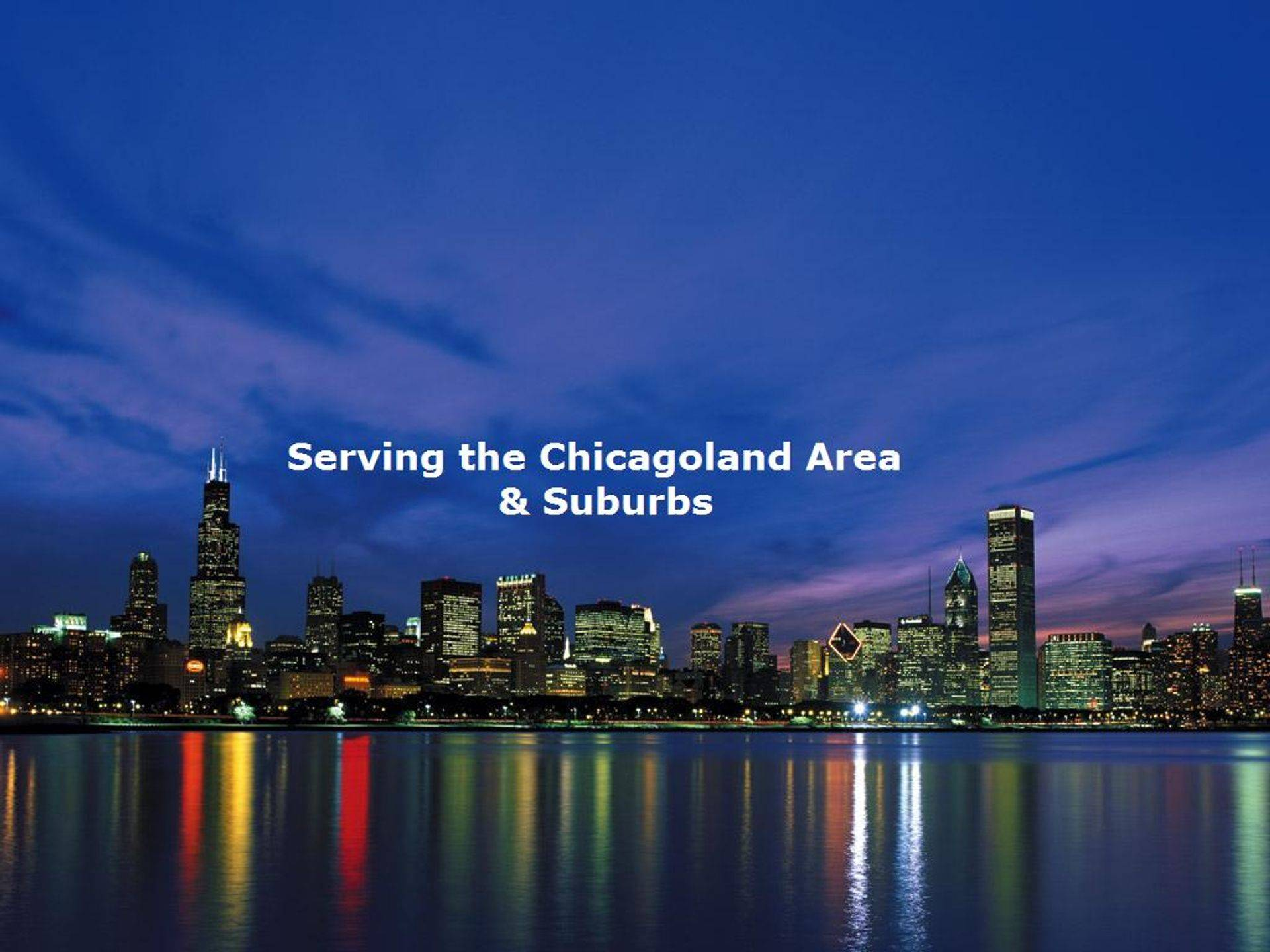 Servicing the Chicagoland Area