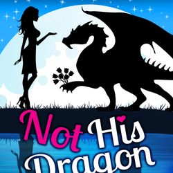 Not His Dragon Dragon Shifter Romance Funny Paranormal