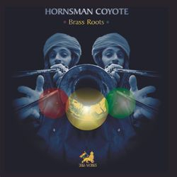 Hornsman Coyote - 'Brass Roots'