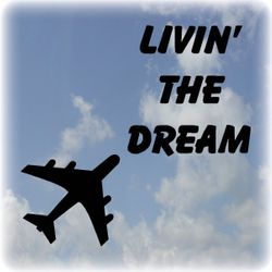 LIVIN' THE DREAM  (Aviation Merchandise) zazzle.com/CloudBunnys*