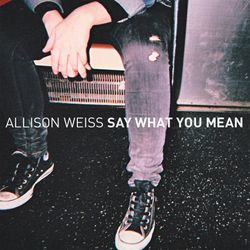 From the moment we first heard Allison Weiss' 'Say What You Mean', we knew it would be in our Best Of The Year feature. It was one of our favorite albums from the start, and has only grown on us since.