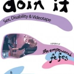 Doin'It: Sex, disability and videotape (2007)