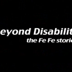 Beyound disability: The Fe fe stories (2004)