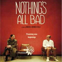 Nothing's all bad (2010)