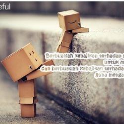 Berbuatlah kebajikan terhadap sahabatmu untuk menjaganya, dan berbuatlah kebajikan terhadap lawanmu guna mengalahkannya.