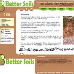 Integrated education project for Better Soils - now online.http://soilwater.com.au/bettersoils/