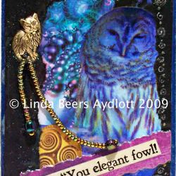 Owl you elegant Fowl!