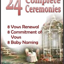 24 Complete Ceremonies - Vows Renewal, Commitment ceremony, Baby Naming