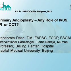 Talk at CSI & SAARC Cardiac Congress, New Delhi, 2012.