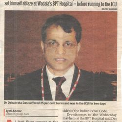 Mumbai Mirror:   Dr. Dash saved 3 people from burning in Mumbai Port Trust Hospital in May 2011.