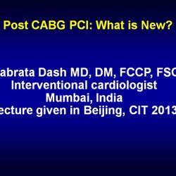 "Presentation on ""Post CABG PCI: What is New?"" in Beijing, CIT, 2013."