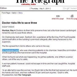 The Telegraph:  Dr. Dash saved 3 people from burning in Mumbai Port Trust Hospital in May 2011.