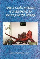 """""""O Mico Leao Saurio e a Redencao do Planeta Terra"""" (1998)"""