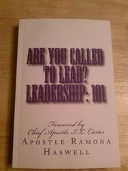 ARE YOU CALLED TO LEAD?   LEADERSHIP: 101  � 2014 - ISBN-13: 978-1497593510 / ISBN-10: 1497593514
