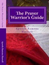 THE PRAYER WARRIOR?S GUIDE  © 2014   - ISBN-13: 978-1484143780 / ISBN-10: 1484143787