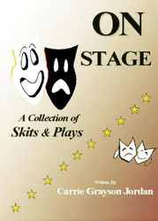 On Stage: A Collection of Skits & Plays