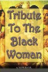 Tribute To The Black Woman