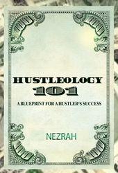 Hustleology 101: A Blueprint For A Hustler's Success