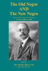 The Old Negro & The New Negro by T. LeRoy Jefferson, MD (Second Edition)