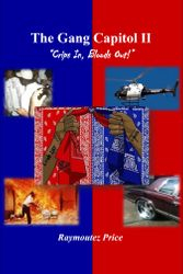 """The Gang Capitol II: """"Crips In, Bloods Out"""""""