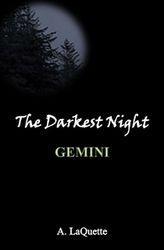 "The Darkest Night - ""Gemini"""